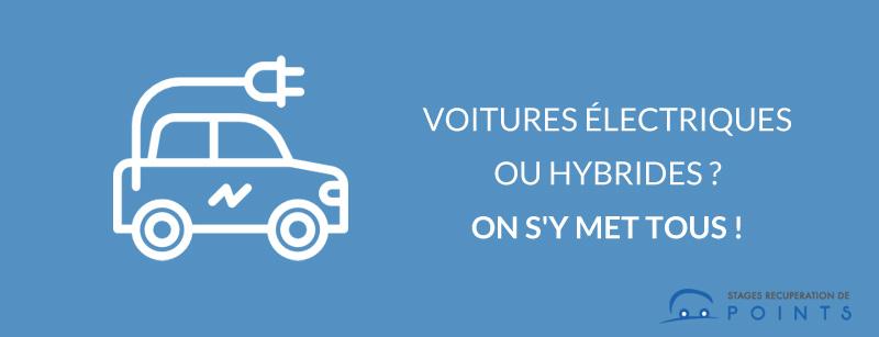 Voitures hybrides ou électriques, on s'y met tous ?!