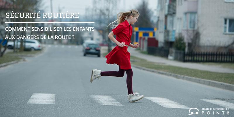 Comment sensibiliser les enfants aux dangers de la route ?