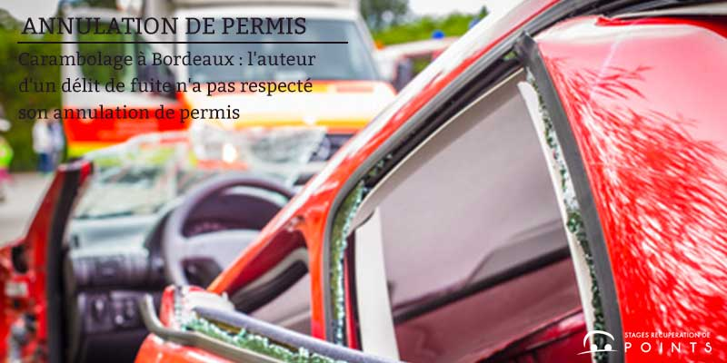 Carambolage à Bordeaux : l'auteur d'un délit de fuite n'a pas respecté son annulation de permis