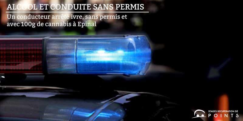 Un conducteur arrêté ivre, sans permis et avec 100g de cannabis à Epinal