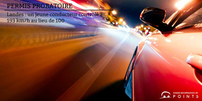 Landes : un jeune conducteur contrôlé à 193 km/h au lieu de 100