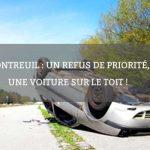 Montreuil : un refus de priorité, une voiture sur le toit !