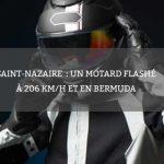 Saint-Nazaire: un motard flashé à 206 km/h et en bermuda