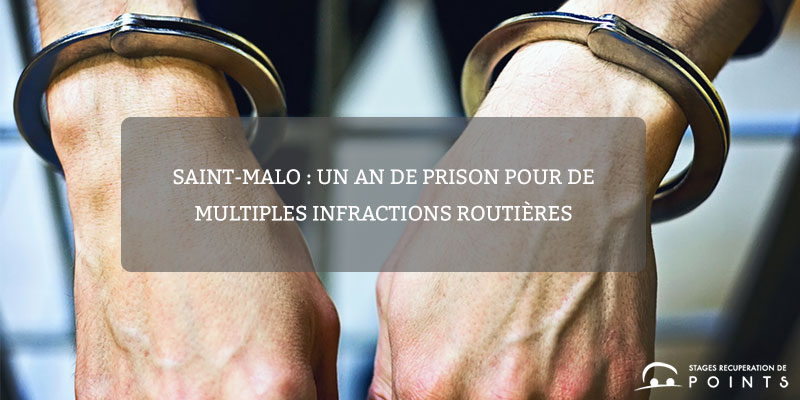 Saint-Malo : un an de prison pour de multiples infractions routières