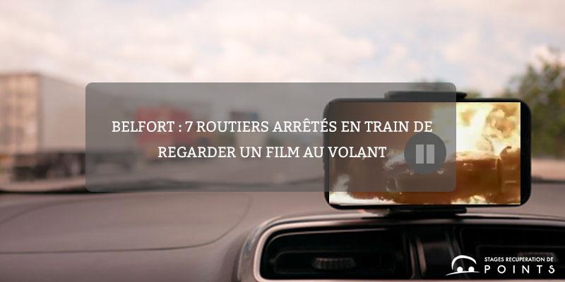 Belfort : 7 routiers arrêtés en train de regarder un film au volant