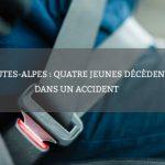 Hautes-Alpes : quatre jeunes décèdent dans un accident