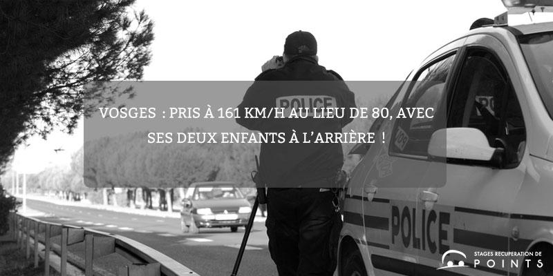 Vosges: Pris à 161 km/h au lieu de 80, avec ses deux enfants à l'arrière!