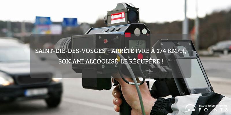 Saint-Dié-des-Vosges : arrêté ivre à 174 km/h, son ami alcooliséle récupère !