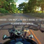 Vosges :un motard en t-shirt et short flashé à 207 km/h