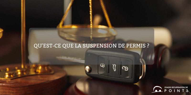 Qu'est-ce que la suspension de permis ?