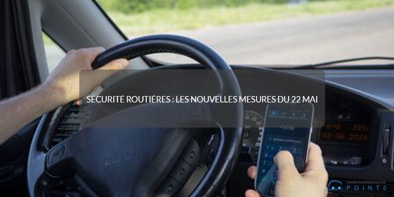 Sécurité routières : les nouvelles mesures du 22 mai