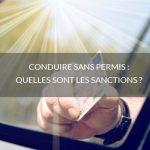 Conduire sans permis : quelles sont les sanctions ?
