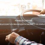 Permis de conduire : quelles sont les obligations du salarié et de l'employeur ?
