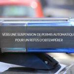 Vers une suspension de permis automatique pour un refus d'obtempérer